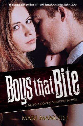 Read Online Boys that Bite: A Blood Coven Vampire Novel (The Blood Coven Vampires) (Volume 1) ebook