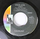 Sugarloaf 45 RPM Green-eyed Lady / West of Tomorrow