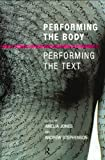 Performing the Body/Performing the Text, , 0415190606