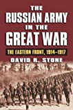 img - for The Russian Army in the Great War: The Eastern Front, 1914-1917 (Modern War Studies) book / textbook / text book