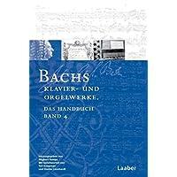 Bach-Handbuch, 7 Bde., Bd.4: Klavier- und Orgelwerke (in 2 Teilbänden)