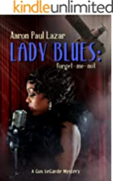 Lady Blues: forget-me-not: A Gus LeGarde Mystery (LeGarde Mysteries Book 10)