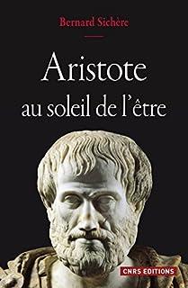 Aristote au soleil de l'être, Sichère, Bernard