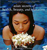 Asian Secrets of Health, Beauty, and Relaxation