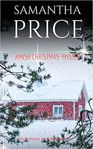 amish christmas mystery ettie smith amish mysteries book volume 10 samantha price 9781540445834 amazoncom books - Christmas Mystery Books