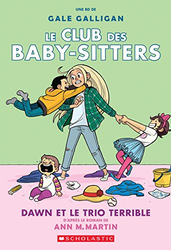 Le Club Des Baby-Sitters: N? 5 - Dawn Et Le Trio Terrible (French Edition)