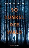 So dunkel der Wald: Thriller