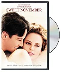 Sweet November (2001) (DVD)He's a power-suited, plugged-in ad executive speed-dialing through life. She's a bohemian, free-spirited pet groomer taking life as it comes. You may not expect them to share a life-altering romance together. But lo...