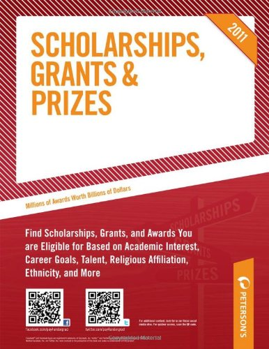 Scholarships, Grants & Prizes 2011 (Peterson's Scholarships, Grants & Prizes)