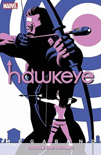 Hawkeye: Megaband 3: Damals und morgen