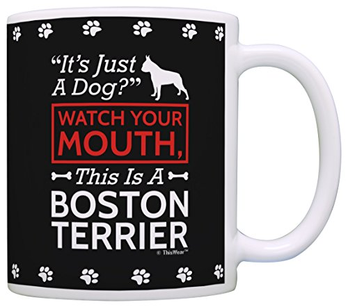 Dog Lover Gifts Watch Your Mouth This is a Boston Terrier...