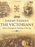 The Victorians of Paxman, Jeremy 1st (first) Edition on 12 February 2009
