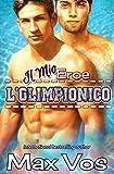 Il Mio Eroe: L'Olimpionico (Italian Edition)