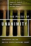 The Puzzle of Unanimity, Pamela Corley and Amy Steigerwalt, 0804784728
