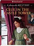Clue in the Castle Tower, Sarah M. Buckey, 1593697511