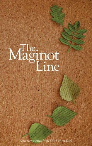 The Maginot Line (The Fiction Desk Book 3)