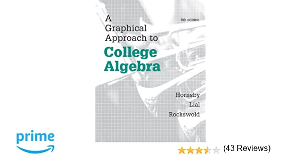 Graphical Approach to College Algebra, A, Plus NEW MyMathLab ...