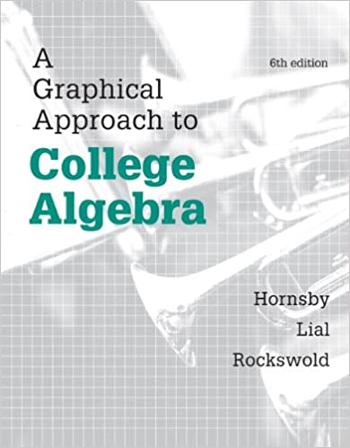 A Graphical Approach to College Algebra (6th Edition): John Hornsby ...