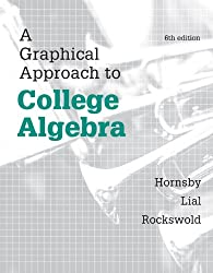 A Graphical Approach to College Algebra Plus NEW MyMathLab -- Access Card Package (6th Edition) (Hornsby/Lial/Rockswold Graphical Approach Series)