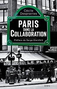 Paris dans la collaboration par Cécile Desprairies