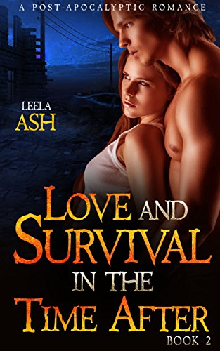 Love and Survival in the Time After: Book 2 by [Ash, Leela]