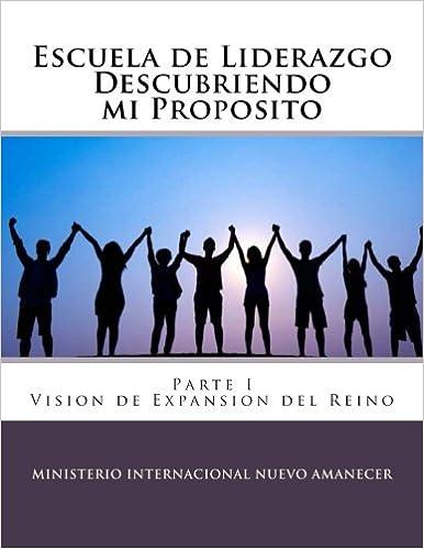 Escuela de Liderazgo Descubriendo mi Proposito: Vision de ...