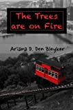 The Trees Are on Fire, Ariana Den Bleyker, 0615657842