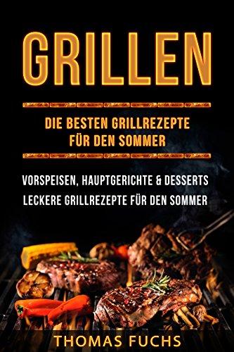 Amazoncom Grillen Die Besten Grillrezepte Für Den Sommer
