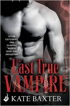 Book The Last True Vampire: Last True Vampire 1