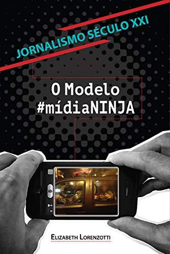Amazon.com: Jornalismo século XXI: O modelo #MídiaNINJA ...