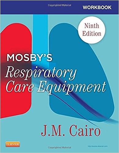 Workbook for Mosby\'s Respiratory Care Equipment, 9e: 9780323096225 ...