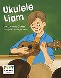 Ukulele Liam (Engage Literacy: Engage Literacy White)