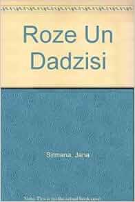 Roze Un Dadzisi: Jana Sirmana: Amazon.com: Books