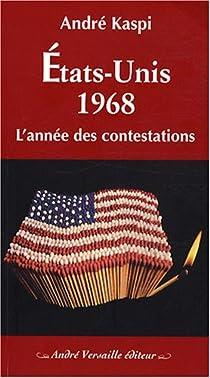 Etats-Unis, 1968. L'année des contestations par Kaspi