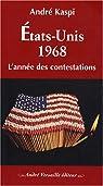 Etats-Unis, 1968. L'année des contestations par André Kaspi