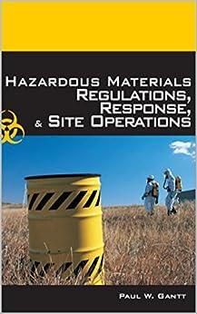Hazardous Materials: Regulations, Response, & Site Operations by [Gantt, Paul]