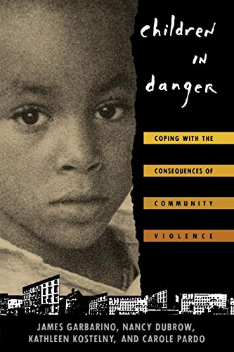Children in Danger: Coping with the Consequences of Community Violence (Jossey-Bass Social and Behavioral Science Series