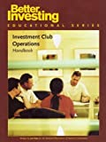 Investment Club Operations Handbook (Bettern Investing Educational Series)