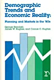 Demographic Trends and Economic Reality : Planning and Markets in the '80s, Sternlieb, George and Hughes, James W., 0882850814
