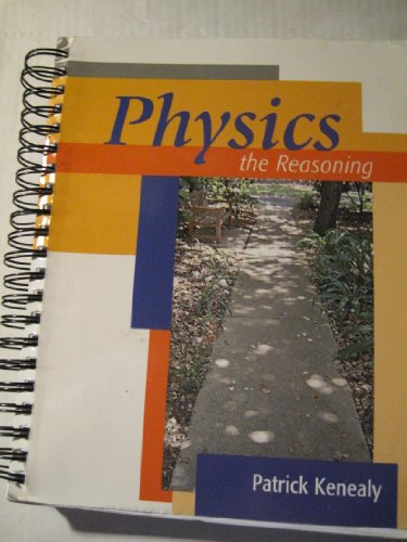 Physics: The Reasoning - Revised Edition