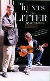 The Runts of the Litter, Garret Baker, 1899047654