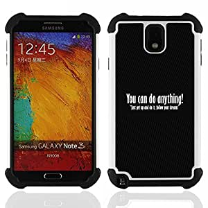 BullDog Case - FOR/Samsung Galaxy Note3 N9000 N9008V N9009 / - / BELIEF DO MOTIVATIONAL QUOTE ANYTHING /- H??brido Heavy Duty caja del tel??fono protector din??mico - silicona suave