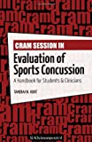Cram Session in Evaluation of Sports Concussion : A Handbook for Students and Clinicians, Hunt, Tamerah N., 1617110663
