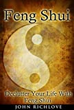 Feng Shui: Declutter Your Life With Feng Shui (closet organizers, organize your life, ebooks, online books, buy ebooks, ebooks online, cheap books,)