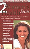 Alternative Medicine Guide to Women's Health 2, Burton Goldberg and Alternative Medicine Editors, 1887299300
