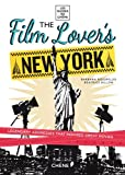 The Film Lover's New York, Barbara Boespflug and Beatrice Billon, 2812309865