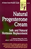 Natural Progesterone Cream: Safe, Natural Hormone Replacement (Keats Good Health Guides)