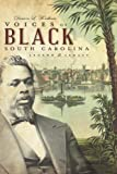 Voices of Black South Carolina: Legend & Legacy (American Chronicles)