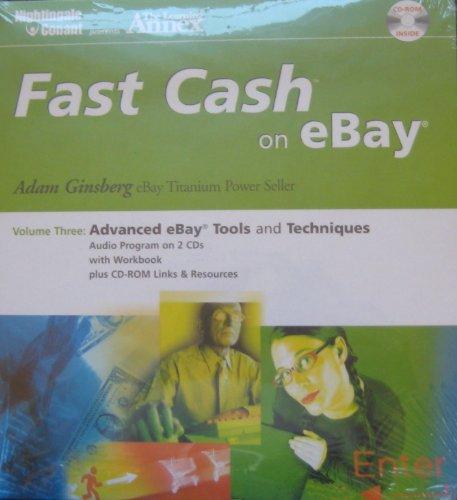 Fast Cash on eBay, Volume Three: Advanced eBay Tools and Techniques