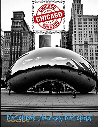 CHICAGO Notebook Journal Souvenirs Gifts: CHICAGO gift Ideas - Cloud Gate Souvenir Chicago Notepad - Large Lined Notebooks Journals for Gifts Adults ... Park City of Chicago Notebook Calendar 2020